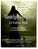 Moonlight Dreamers of Yellow Haze: (Contemporary Poetry By New and Experienced Poets)