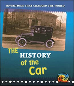 Amazon Com The History Of The Car Inventions That