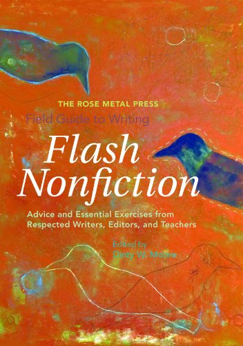 the-rose-metal-press-field-guide-to-writing-flash-nonfiction-advice-and-essential-exercises-from-res