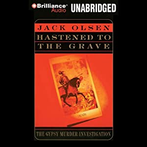 Hastened to the Grave: The Gypsy Murder Investigation | [Jack Olsen]