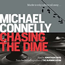 Chasing the Dime (       UNABRIDGED) by Michael Connelly Narrated by Jonathan Davis