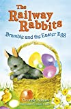 Bramble and the Easter Egg (Railway Rabbits) (1444001590) by Adams, Georgie