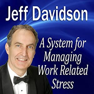 A System for Managing Work Related Stress | [Jeff Davidson]