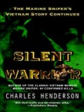 Silent Warrior: The Marine Sniper's Vietnam Story Continues