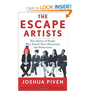 The Escape Artists: True Stories of People Who Turned Their Obsessions Into Professions