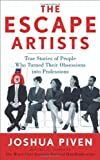 The Escape Artists: True Stories of People Who Turned Their Obsessions Into Professions (0071479260) by Piven, Joshua