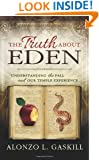 The Truth About Eden: Understanding the Fall and our Temple Experience