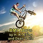 BMX Boys | Dean Chills,H. K. Kiting