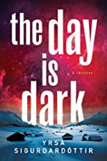 The Day Is Dark: A Thriller (Th¢ra Gudmundsd¢ttir)