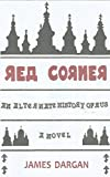 Red Corner: An Alternate History of Rus, A Novel