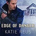 Edge of Danger: Deadly Ops, Book 4 (       UNABRIDGED) by Katie Reus Narrated by Sophie Eastlake