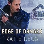 Edge of Danger: Deadly Ops, Book 4 | Katie Reus
