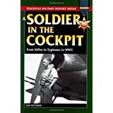 A Soldier in the Cockpit: From Rifles to Typhoons in WWII (Stackpole Military History)