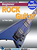 Rock Guitar Lessons for Beginners: Teach Yourself How to Play Guitar (Free Audio Available) (Progressive Beginner) (English Edition)