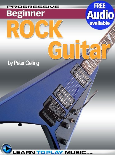 Rock Guitar Lessons for Beginners: Teach Yourself How to Play Guitar (Free Audio Available) (Progressive Beginner) (Classic Guitar Scale Chart compare prices)