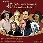 40 bedeutende Personen der Weltgeschichte Hörbuch von  div. Gesprochen von: Achim Höppner