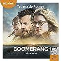 Boomerang | Livre audio Auteur(s) : Tatiana de Rosnay Narrateur(s) : Julien Chatelet