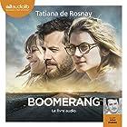 Boomerang (       Version intégrale) Auteur(s) : Tatiana de Rosnay Narrateur(s) : Julien Chatelet