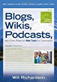 Blogs, Wikis, Podcasts, and Other Powerful Web Too