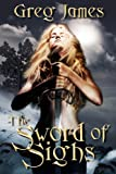 The Sword of Sighs (The Age of the Flame: Book One)
