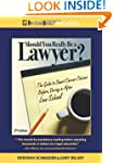 Should You Really Be a Lawyer?: The G...