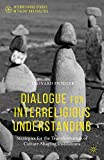 img - for Dialogue for Interreligious Understanding: Strategies for the Transformation of Culture-Shaping Institutions (Interreligious Studies in Theory and Practice) book / textbook / text book