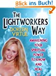 The Lightworkers Way: Awakening Your...