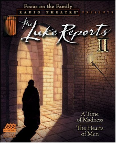 The Luke Reports II: A Time of Madness/The Hearts of Men (Radio Theatre)