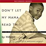 Don't Let My Mama Read This: A Southern Fried Memoir |