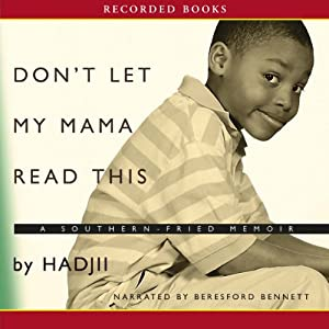 Don't Let My Mama Read This: A Southern Fried Memoir | [Hadjii]