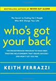 Whos Got Your Back: The Breakthrough Program to Build Deep, Trusting Relationships That Create Success--and Wont Let You Fail