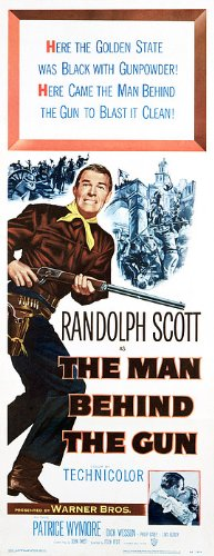 The Man Behind the Gun Starring Randolph Scott