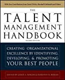 img - for [ The Talent Management Handbook: Creating a Sustainable Competitive Advantage by Selecting, Developing, and Promoting the Best People [ THE TALENT MANAGEMENT HANDBOOK: CREATING A SUSTAINABLE COMPETITIVE ADVANTAGE BY SELECTING, DEVELOPING, AND PROMOTING THE BEST PEOPLE BY Berger, Lance A. ( Author ) Nov-10-2010 ] By Berger, Lance A. ( Author ) [ 2010 ) [ Paperback ] book / textbook / text book