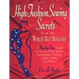 High Fashion Sewing Secrets from the World's Best Designers: A Step-By-Step Guide to Sewing Stylish Seams, Buttonholes, Pockets, Collars, Hems, And Moreby Claire B. Shaeffer