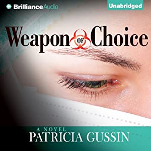 Weapon of Choice: A Novel | [Patricia Gussin]