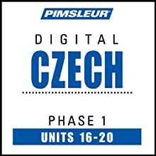 Czech Phase 1, Unit 16-20: Learn to Speak and Understand Czech with Pimsleur Language Programs  by Pimsleur