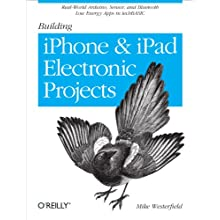 Building iPhone and iPad Electronic Projects: Real-World Arduino, Sensor, and Bluetooth Low Energy Apps in techBASIC Reviews