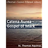 Catena Aurea - Gospel of Mark - Enhanced Version