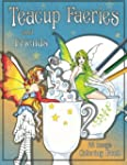 Teacup Faeries and Friends Coloring Book