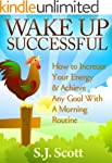 Wake Up Successful - How to Increase...