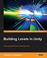 Building Levels in Unity Front Cover