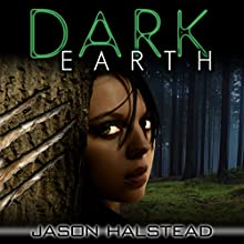 Dark Earth: Dark Earth, Book 1 (       UNABRIDGED) by Jason Halstead Narrated by Brandon Woodall