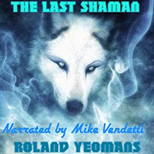 The Last Shaman | [Roland Yeomans]