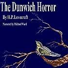 The Dunwich Horror: HCR104fm Edition Hörbuch von H.P. Lovecraft Gesprochen von: Michael Ward