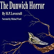The Dunwich Horror: HCR104fm Edition Audiobook by H.P. Lovecraft Narrated by Michael Ward