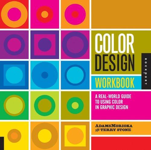 By AdamsMorioka - Color Design Workbook: A Real World Guide to Using Color in Graphic Design (1/31/08), by AdamsMorioka