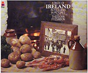 A taste of Ireland: Irish traditional food Theodora FitzGibbon