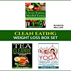 Clean Eating: Weight Loss Box Set: Clean Eating Recipes, Tea Cleanse, and Yoga for Weight Loss: Weight Loss Diet and Workout Plans, Book 2 Hörbuch von Linda H. Harris Gesprochen von: Mike Cahill