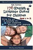 ESL Games: 176 English Language Games for Children (English Edition)