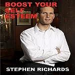 Boost Your Self Esteem | Stephen Richards